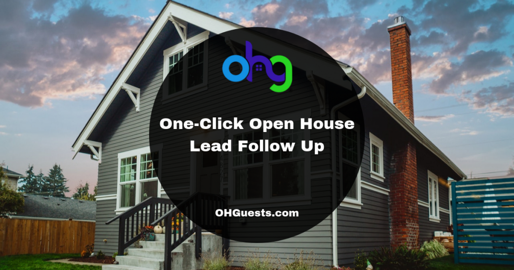 One-Click Open House Lead Follow Up 1